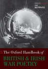 The Oxford Handbook of British and Irish War Poetry - Tim Kendall