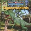 Giganotosaurus - Joanne Mattern, Jeffrey Magniat