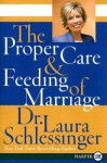 The Proper Care and Feeding of Marriage LP - Laura C. Schlessinger