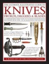 The Ultimate Illustrated Guide To Knives, Swords, Daggers & Blades: A Box Set of Two Reference Books: A comprehensive directory of 750 sharp-edged ... with over 1500 authoritative photographs - Harvey J. Winters, Tobias Capwell