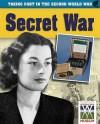 Taking Part in the Second World War. Secret War - Ann Kramer