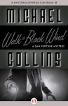Walk a Black Wind - Michael Collins, Dennis Lynds