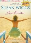 Just Breathe - Susan Wiggs, Sandra Burr