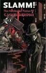 Slamm!: The Hardboiled Fiction of C. J. Henderson - C.J. Henderson, Richard Clark, Fred Harper