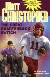 The Great Quarterback Switch (Matt Christopher Sports Classics) - Matt Christopher, Eric J. Nones, Eric Nones