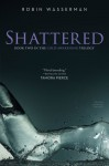 Shattered - Robin Wasserman