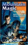 Mountain Magic - David Drake, Eric Flint, Ryk E. Spoor, Henry Kuttner