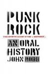 Punk Rock: An Oral History - John Robb