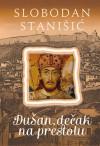 Dušan, dečak na prestolu - Slobodan Stanišić, Tea Jovanović