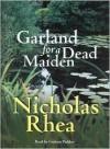 Garland for a Dead Maiden - Nicholas Rhea, Graham Padden