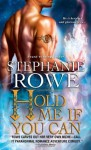 Hold Me If You Can (Soulfire #3) - Stephanie Rowe