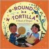 Round Is a Tortilla: A Book of Shapes - Roseanne Thong, John Parra
