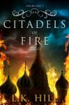 Citadels of Fire - L.K. Hill