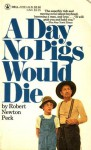 A Day No Pigs Would Die - Robert Newton Peck