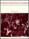 Baroque Painting in Madrid: The Contribution of Claudio Coello with a Catalogue Raisonne of His Works - Edward J. Sullivan