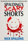 Spalding's Scary Shorts - Nick Spalding