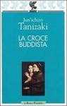 La croce buddista - Jun'ichirō Tanizaki