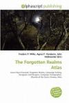 The Forgotten Realms Atlas - Agnes F. Vandome, John McBrewster, Sam B Miller II