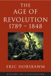Age of Revolution 1789-1848 (History of Civilization) - Eric J. Hobsbawm