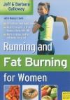 Running and Fatburning for Women - Jeff Galloway, Barbara Galloway