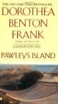 Pawleys Island - Dorothea Benton Frank