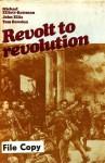 Revolt to revolution: Studies in the 19th and 20th Century European Experience - Michael Elliott-Bateman, John Ellis, Tom Bowden, M.R.D. Foot, T.E. Lawrence