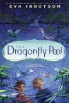 The Dragonfly Pool - Eva Ibbotson, Kevin Hawkes