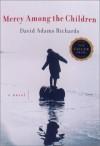 Mercy Among the Children - David Adams Richards