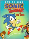 How to Draw Sonic & the Gang - Michael Teitelbaum, Ron Zalme