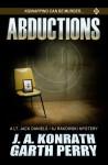 Abductions: A Lt. Jack Daniels/AJ Rakowski Mystery - J.A. Konrath, Garth Perry