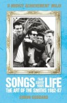 Songs That Saved Your Life - The Art of The Smiths 1982-87 - Simon Goddard