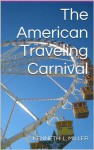 The American Traveling Carnival - Kenneth Miller