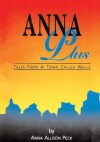 Anna Plus Tales from a Town Called Wells - Anna Allison Peck