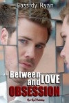 Between Love and Obsession - Cassidy Ryan