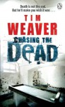 Chasing the Dead - Tim Weaver