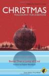 Christmas - Philosophy for Everyone: Better Than a Lump of Coal - Scott C. Lowe, Stephen Nissenbaum, Fritz Allhoff