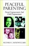 Peaceful Parenting: Parent Empowerment & Child Empowerment - Richard Horowitz