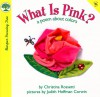 What Is Pink?: A Poem About Colors - Christina Rossetti, Judith Hoffman Corwin