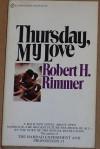 Thursday My Love - Robert H. Rimmer