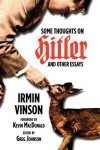 Some Thoughts on Hitler and Other Essays - Irmin Vinson, Kevin B. MacDonald