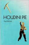Houdini Pie - Paul Michel