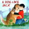 A Dog Like Jack - DyAnne DiSalvo-Ryan