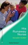His Runaway Nurse - Meredith Webber