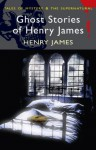 Ghost Stories of Henry James - Henry James, Martin Schofield, David Stuart Davies