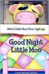 Good Night Little Moo [With Cow Head Night Light] - Daniel Howarth