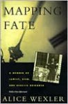 Mapping Fate: A Memoir of Family, Risk, and Genetic Research - Alice Wexler