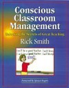 Conscious Classroom Management: Unlocking the Secrets of Great Teaching - Rick Smith, Tom Hermansen, Spence Rogers
