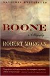 Boone: A Biography - Robert Morgan