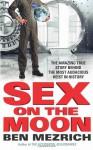 Sex on the Moon - Ben Mezrich