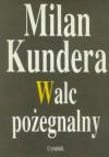 Walc pożegnalny - Milan Kundera